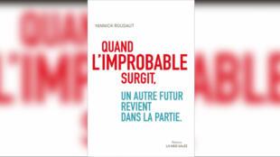 couverture - Quand l'improbable surgit, un autre futur revient dans la partie - Yannick Roudaut