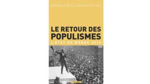 «Le retour des populismes, l'état du monde 2019», sous la direction de Bertrand Badie et Dominique Vidal.