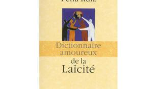 Portada del libro Diccionario amoroso de la laicidad, de Henri Pena-Ruiz