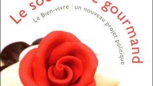 «Le socialisme gourmand» aux éditions La Découverte.