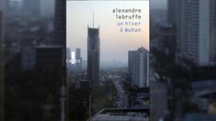 """""""Un hiver à Wuhan"""", d'Alexandre Labruffe."""