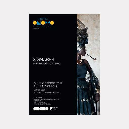 L'affiche l'exposition photo <i><b>SIGNARES,</i></b> du photographe Fabrice Monteiro, qui a lieue à l'hôtel Onomo Libreville, du 1er octobre 2012 au 1er mars 2013.