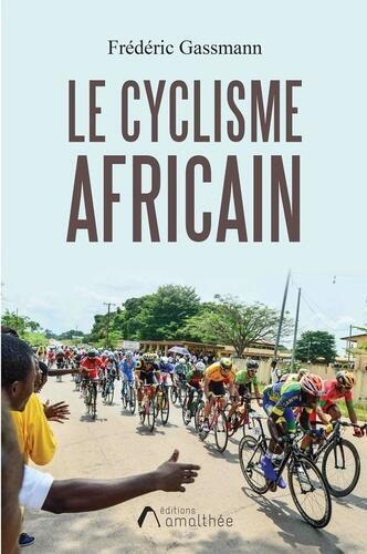 Le cyclisme africain, par Frédéric Gassmann