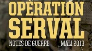 «Opération Serval, Notes de guerre», écrit par le général Barrera, édité chez Seuil.