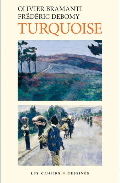 Couverture du livre de Frédéric Debomy et Olivier Bramanti, «Turquoise ».