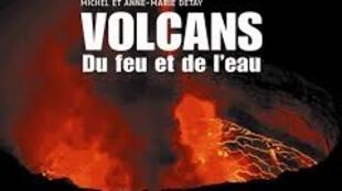 Couverture du livre «Volcans, du feu et de l'eau» (Anne-Marie et Michel Detay).