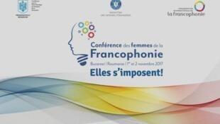 La conférence des femmes de la Francophonie a eu lieu dans la capitale roumaine Bucarest, les 1er et 2 novembre 2017.