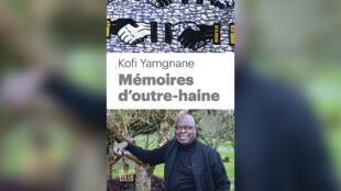 «Mémoires d'outre-haine», par Kofi Yamgnane