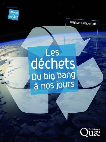 Les déchets, du big bang à nos jours.
