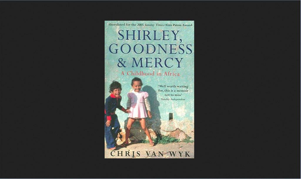 Chris Van Wyk, « Shirley Goodness & Mercy »