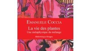 La vie des plantes, une métaphysique du mélange.