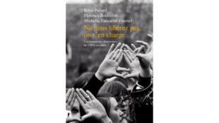 Couverture du livre «Ne nous libérez pas, on s'en charge» de Bibia Pavard, Florence Rochefort et Michelle Zancarini-Fournel.