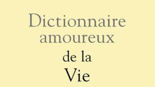 «Dictionnaire amoureux de la vie», de Nicole Le Douarin.