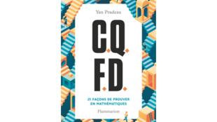 """Yan Pradeau, il publie """"C.Q.F.D. 21 façons de prouver en mathématiques"""" chez Flammarion."""