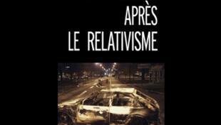 Couverture de l'ouvrage «Après le relativisme» d'Emmanuel-Juste Duits.