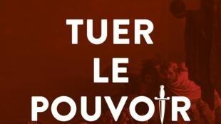 Couverture du livre «Tuer le pouvoir», d'Olivier Coquard.