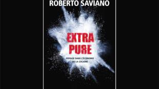 <i>Extra pure</i>, de Roberto Saviano traduit par Vincent Raynaud, paru chez Gallimard.