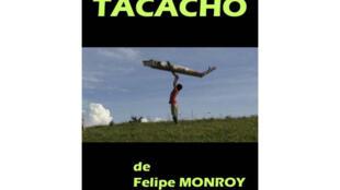 L'affiche du film «Tacacho», du réalisateur Felipe Monroy.