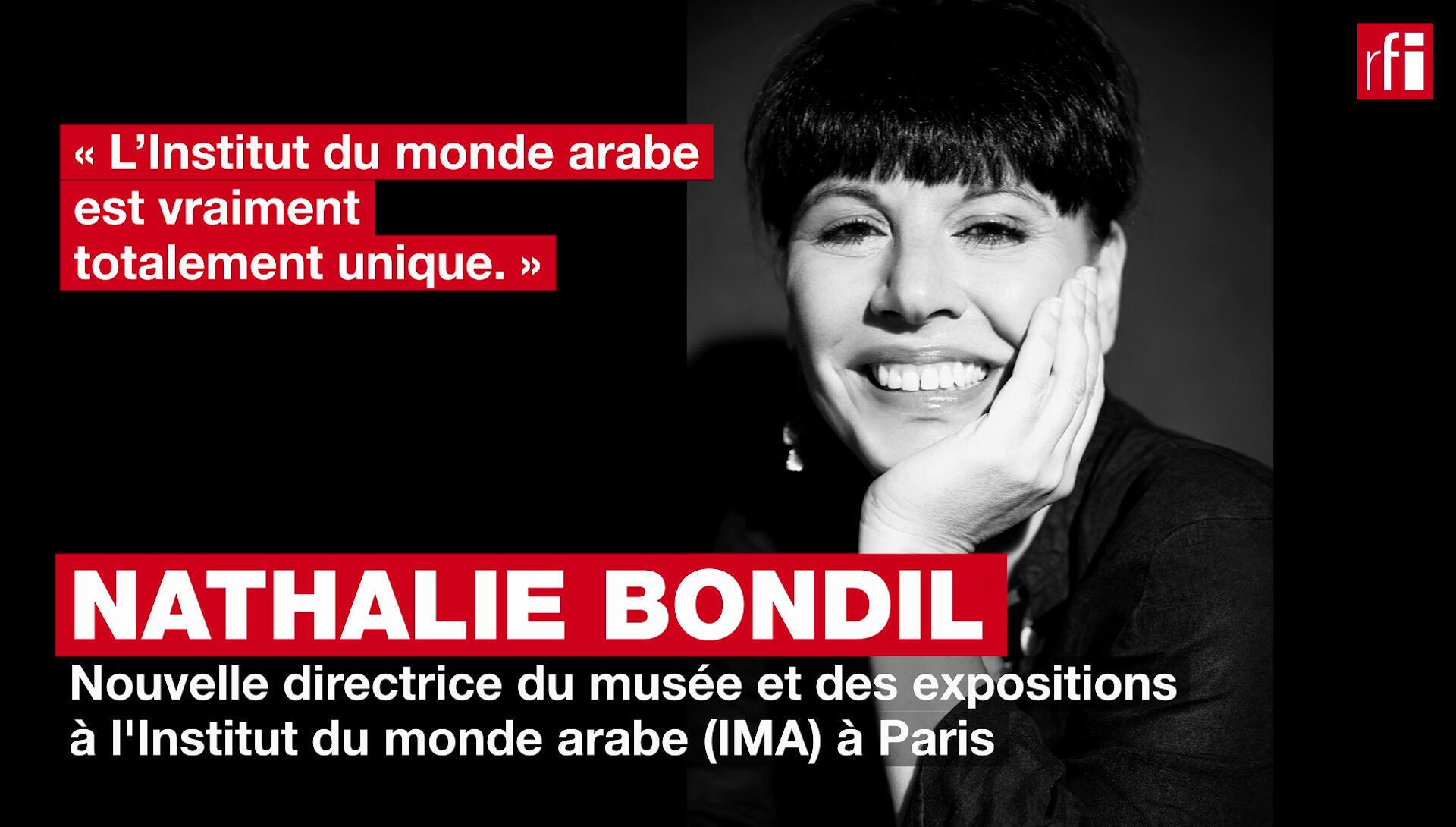 Nathalie Bondil: «Par son unicité, l'Institut du monde arabe a vraiment un rôle phare à jouer»