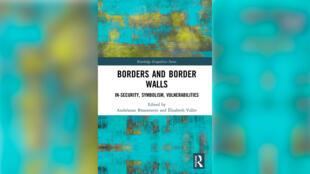Couverture du livre Borders  and Border Walls : In-Security, Symbolism, Vulnerabilities
