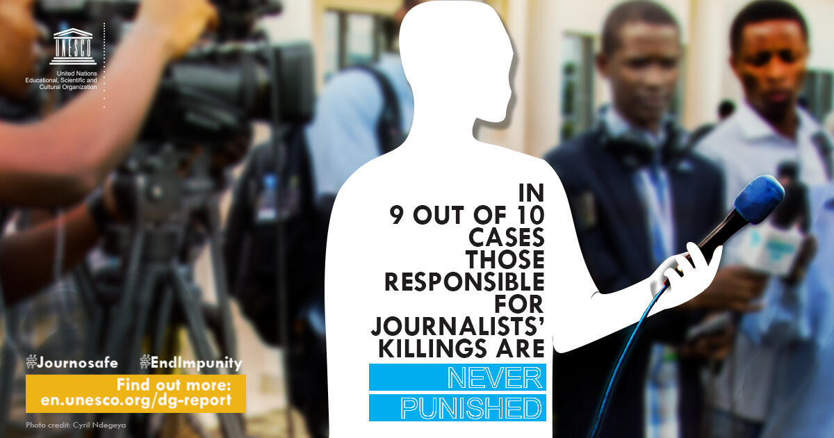 """""""In nine out of ten cases those responsible for journalists' killings are never punished"""""""