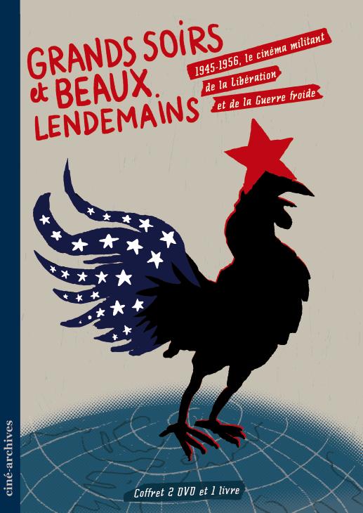 Le coffret DVD «Grands soirs et beaux lendemains. 1945-1956, le cinéma militant de la Libération et de la Guerre froide».