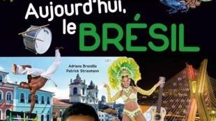Couverture du livre « Aujourd'hui le Brésil » de Patrick Straumann publié aux éditions Casterman