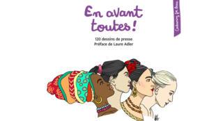 La couverture du livre «En avant toutes !», 120 dessins pour l'égalité des droits entre femmes et hommes