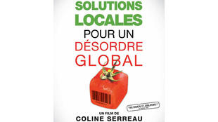 «Solutions locales pour un désordre global», documentaire de Coline Serreau.