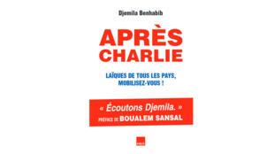 Couverture du livre «Après Charlie, laïques de tous les pays mobilisez-vous !» de Djemilah Benhabib.