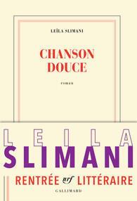 « Chanson douce » est le deuxième roman de Leïla Slimani.