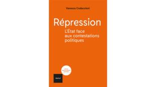 Couverture du livre: «Répression: l'État face aux contestations politiques».