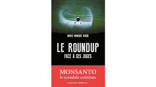 «Le RoundUp face à ses juges», par Marie-Monique Robin.