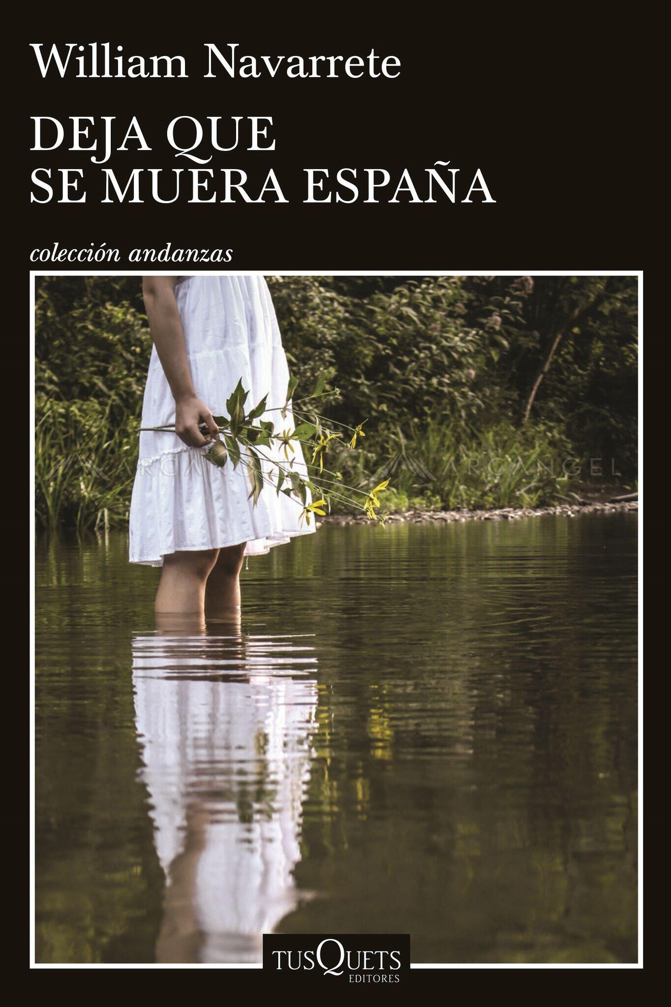 """""""Deja que se muera España"""" es la tercera novela de William Navarrete."""