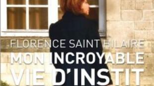 La couverture du livre «Mon incroyable vie d'instit» de Florence Saint Hilaire.