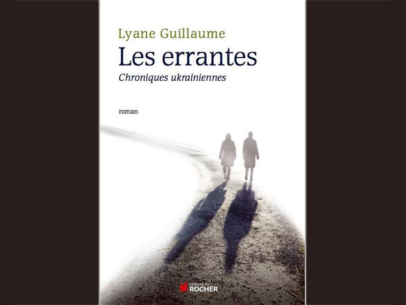 <i>Les errantes, Chroniques ukrainiennes, </i>paru aux Éditions du Rocher.