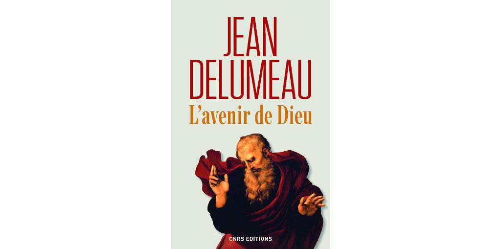 «L'avenir de Dieu», de Jean Delumeau.
