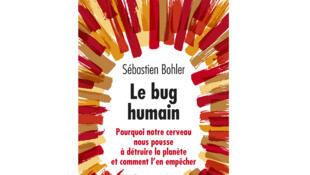 «Le bug humain», de Sébastien Bohler.