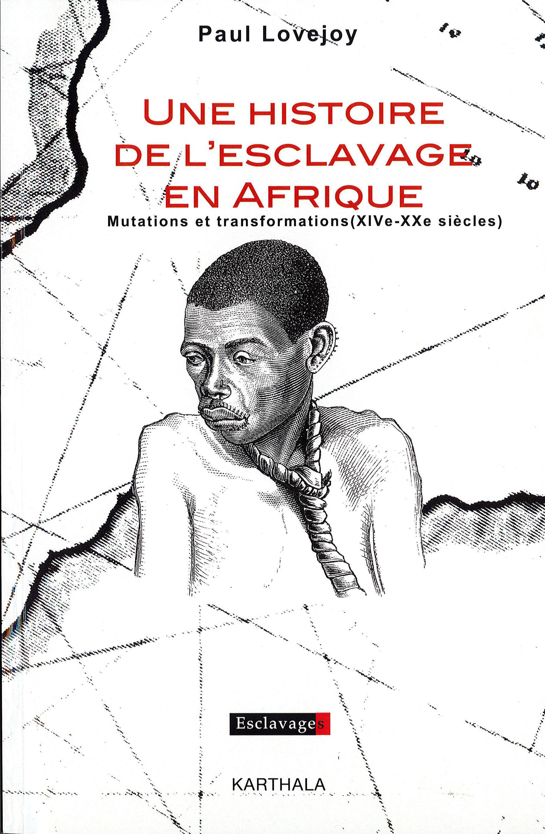 Une Histoire de l'esclavage en Afrique, de Paul Lovejoy.