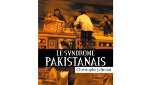 «Le syndrome Pakistanais», de Christophe Jaffrelot, publié aux Editions Fayard.