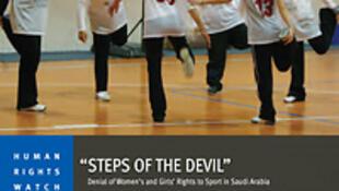 """Informe de 51 páginas, """"'Steps of the Devil': Denial of Women and Girls' Right to Sport in Saudi Arabia"""" (""""'Escalera del diablo': Negación del derecho de las mujeres y niñas a practicar deportes en Arabia Saudita"""")."""