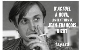 «L'inclassable, d'Actuel à Nova, les cent vies de Jean-François Bizot», de Marina Bellot et de Baptiste Etchegaray.