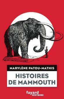 «Histoires de Mammouth», de Marylène Patou-Mathis.