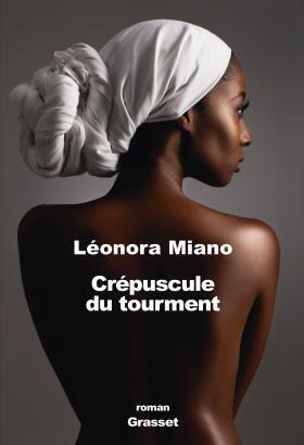 « Crépuscule du tourment » est le huitième roman de Léonora Miano, écrivain d'origine camerounaise.