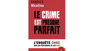 La couverture du livre de Fabrice Nicolino «Le crime est presque parfait».