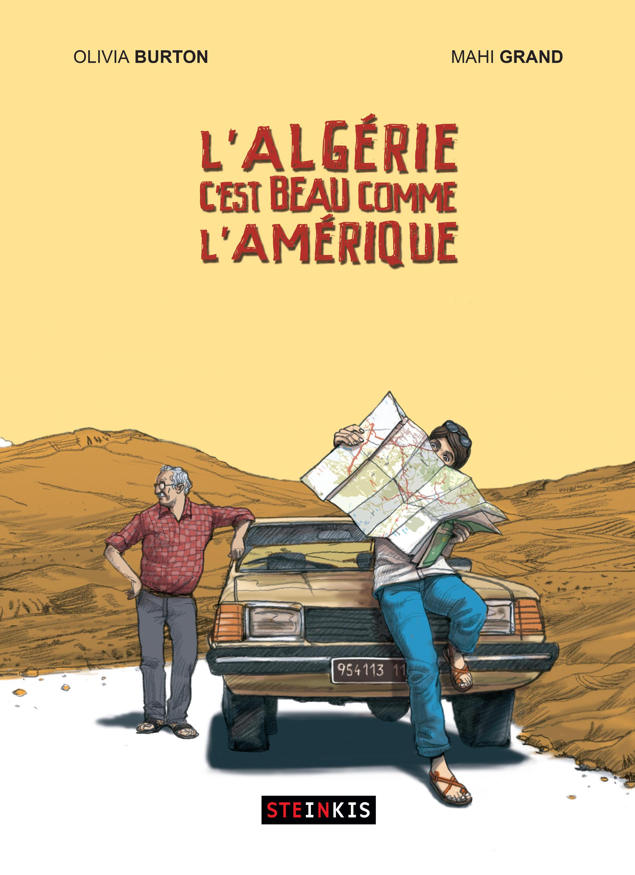 «L'Algérie, c'est beau comme l'Amérique», par Olivia Burton et Mahi Grand.