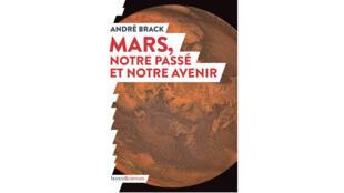 Mars notre passé notre avenir - André Brack.