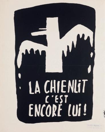 """""""La chienlit c'est encore lui !"""" (el quilombo es él) se lee en esta serigrafía del taller popular de la Escuela de Bellas Artes de París."""