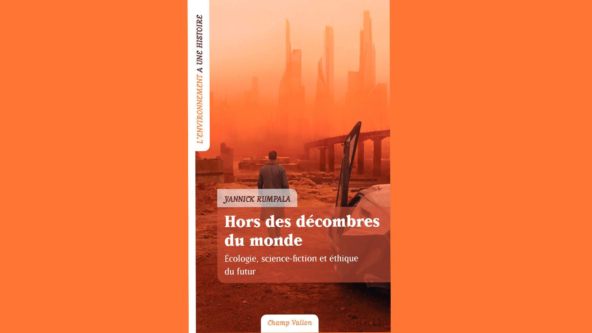 Couverture - Hors des décombres du monde - Yannick Rumpala.