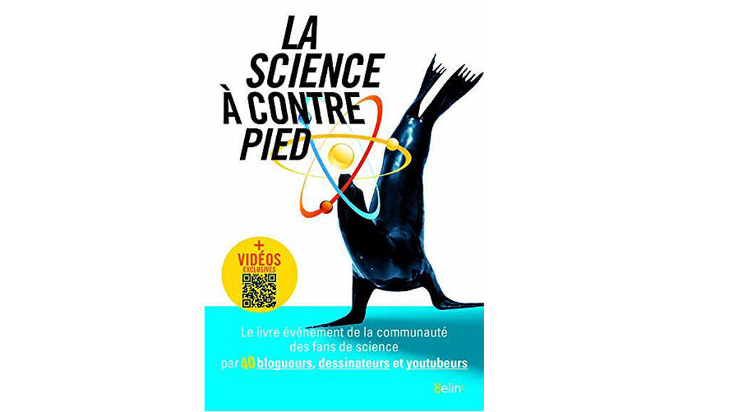 «Pourquoi la science à contrepied ?», paru en 2017 par le collectif du Café des sciences.